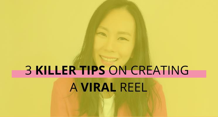 3 Killer Tips On Creating A Viral Reel